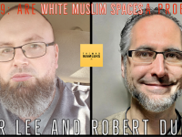 Are White Muslim Spaces a Problem? |  Robert Dufour Vs. Umar Lee